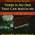 Chinese Assassin - There Is No One That Can Match Me: Dancehall & Hip Hop Remix CD