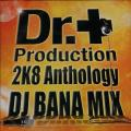 DJ Bana - Dr. Production 2K8 Anthology