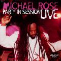 Michael Rose - Live: Party In Session