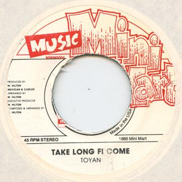Toyan - Take Long Fi Come (7
