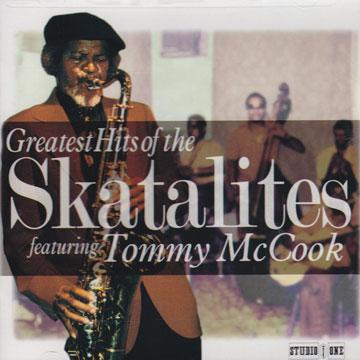 Greatest Hits Of The Skatalites featuring Tommy McCook