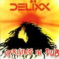 Delixx - Uprising In Dub (Dub Versions Of Bob Marley's)