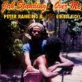 Peter Ranking, General Lucky - Jah Standing Over Me