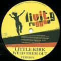 Little Kirk - Weed Them Out; Version