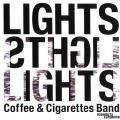 Coffee & Cigarettes Band; Captain Planet - Lights; Brazilianswag