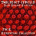 Twilight Circus Sound System - Essential Collection 1995-2002 (Colored Vinyl)