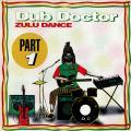 Dub Doctor - Zulu Dance (Reggae On Top UK)