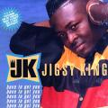 Jigsy King - Have To Get You (VP US)