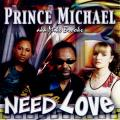 Mike Brooks - Need Love (Prince Michael)
