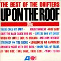Drifters - Up On The Roof: The Best Of The Drifters
