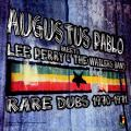 Augustus Pablo - Meets Lee Perry & The Wailers Band - Rare Dubs 1970-1971