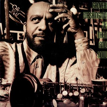 Grover Washington Jr. - Then And Now (LP)