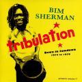 Bim Sherman - Tribulation: Down In Jamdown (2LP)