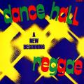 Various - Dance Hall Reggae A New Beginning (Rohit US)