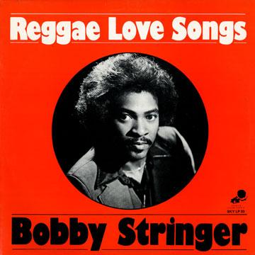 Bobby Stringer - Reggae Love Songs (LP)