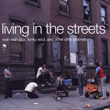 Various - Living In The Streets: Wah Wah Jazz. Funky Soul. And Other Dirty Grooves (2LP) (LP)