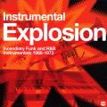 Various - Instrumental Explosion: Incendiary Funk And R & B Instrumentals 1966 - 1973 (2LP)