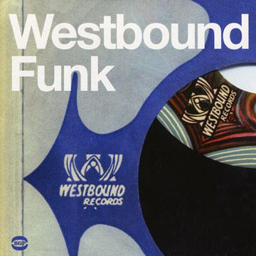 Westbound Funk: Masterful Funk From The Detroit Powerhouse Labels Of Eastbound And Westbound (2LP)