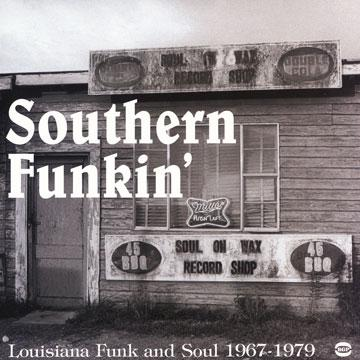 Southern Funkin': Louisiana Funk And Soul 1967-1979 (2LP)