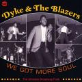 Dyke & The Blazers - We Got More Soul (2LP)