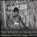 Various - World Is Shaking: Cubanismo From The Congo, 1954-55 (2 LP)