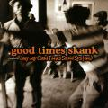 Various - Good Times Skank: Compiled By Joey Jay (Good Times Sound System)