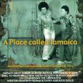 Various - A Place Called Jamaica: Derrick Harriott's Productions 60's & 70's