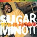 Sugar Minott - This Is Reggae (1979-1991) (Cutout)