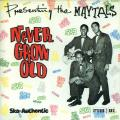 Toots & The Maytals - Never Grow Old (Presenting The Maytals)