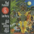 Mad Professor - Dub Take The Voodoo Out Of Reggae (with Lee Perry) (ARICD 131)