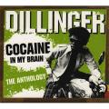 Dillinger - Cocaine In My Brain: The Anthology (2CD)