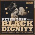 Peter Tosh - Black Dignity: Early Works Of The Steppin' Razor (Various) (Trojan UK)