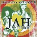 Luciano, Anthony B - Jah Warrior 3