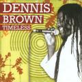 Dennis Brown - Timeless