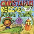 Christafari - Reggae Sunday School