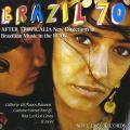 Brazil 70 - After Tropicalia: New Directions In Brazilian Music In The 1970's