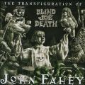 John Fahey - Transfiguration Of Blind Joe Death