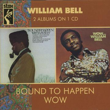 William Bell - Bound To Happen + Wow (CD)