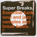 Various - Super Breaks; Essential Funk, Soul And Jazz Samples And Breake Beats