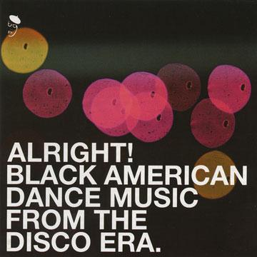 Various - Alright! Black American Dance Music from The Disco Era. (CD)