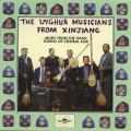 Uyghur Musicians From Xinjiang - Music From The Oasis Towns Of Central Asia