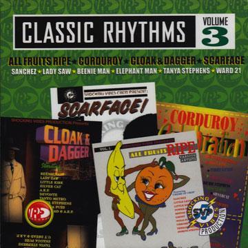 Classics Rhythms Volume 3 (All Fruits Ripe, Corduroy, Cload & Dagger, Scarface)
