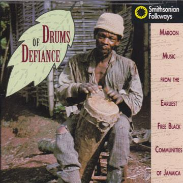Drums of Defiance: Maroon Music from the Earliest Free Black Communities of Jamaica (SFCD40412)