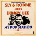 Sly & Robbie - Meets Bunny Lee At Dub Station