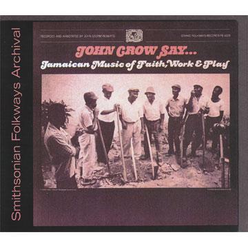 John Crow Say..: Jamaican Music of Faith, Work and Play (FE4228) (CD-R)