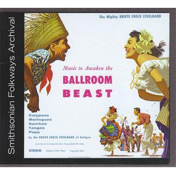 Music to Awaken the Ballroom Beast/Brute Force Steel Band (CK01048) (CD-R)