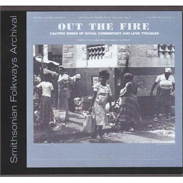 Real Calypso, Vol. 2: Out the Fire: Calypso Songs of Social Commentary and Love Troubles (RE04)