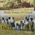 Noah House Of Dread - Heart