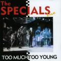 Specials - Live: Too Much Too Young