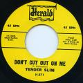 Tender Slim - Don't Cut Out On Me